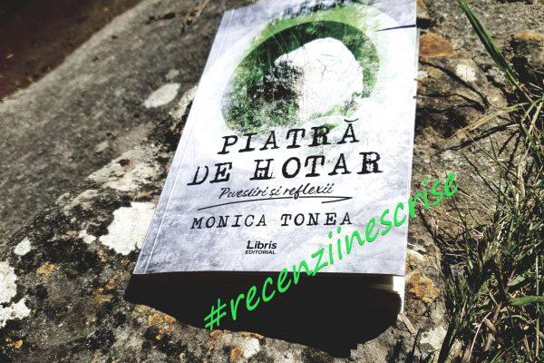 Cum se povestește Piatră de hotar de Monica Tonea