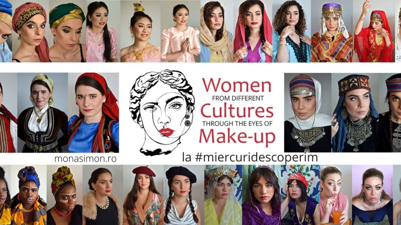 Women from different cultures through the eyes of make-up la Miercuri descoperim