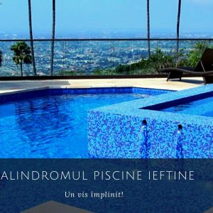 Palindromul Piscine Ieftine